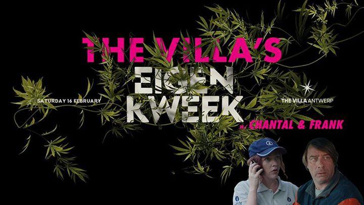 Sat.16 Feb • EIGEN KWEEK w/ FRANK & CHANTAL • The Villa Antwerp