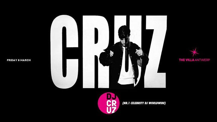 Fri.08 March • DJ CRUZ (1OAK) • The Villa Antwerp