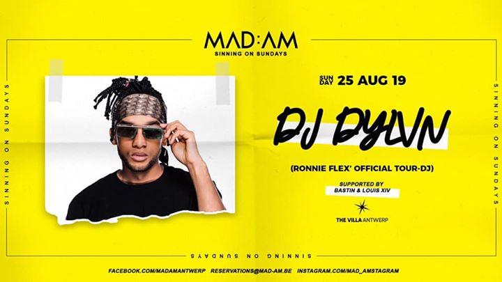 MAD:AM • 25:08 • DJ DYLVN (RONNIE FLEX TOUR DJ)